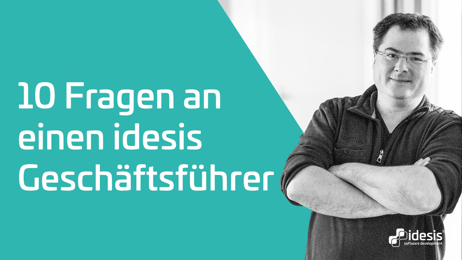 10 Fragen an idesis Geschäftsführer Andreas Mersch